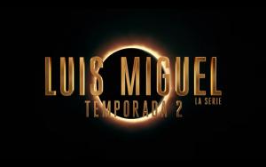 Luis Miguel, La Serie anunció fecha y horario de su segunda temporada