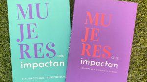"""Mujer Impacta lanzó su nuevo libro que recopila la historia de 10 mujeres que """"transforman realidades"""""""